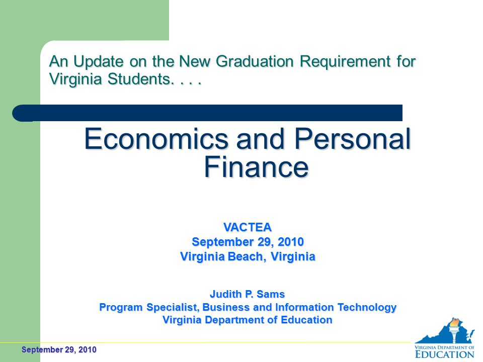 September 29, 2010 An Update on the New Graduation Requirement for Virginia Students....