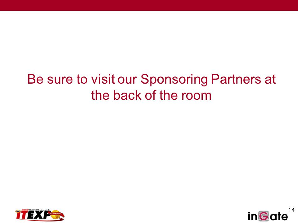 14 Be sure to visit our Sponsoring Partners at the back of the room