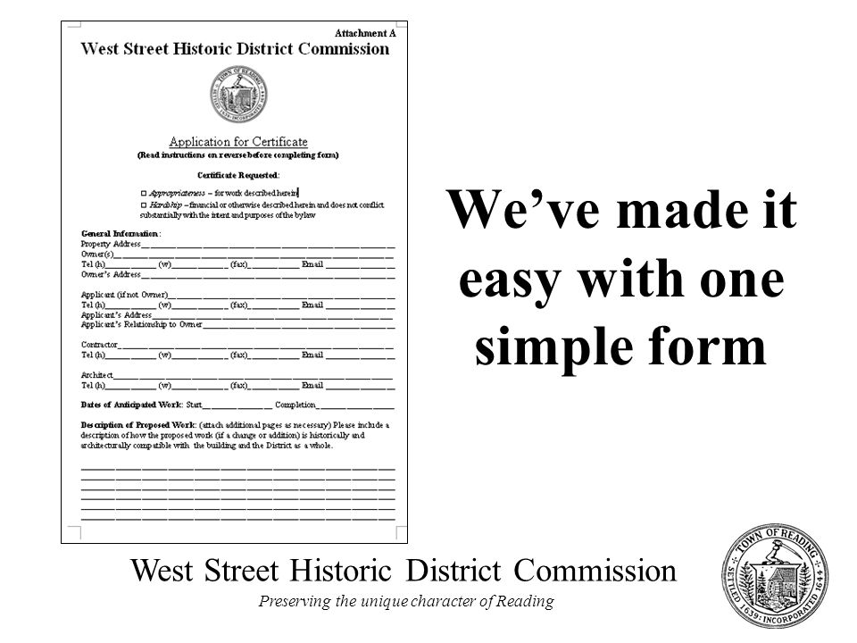West Street Historic District Commission Preserving the unique character of Reading We've made it easy with one simple form
