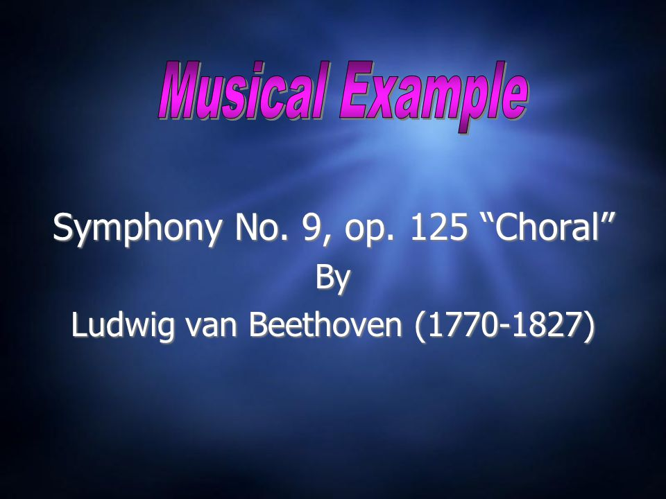 Symphony No.9, op. 125 Choral By Ludwig van Beethoven (1770-1827) Symphony No.