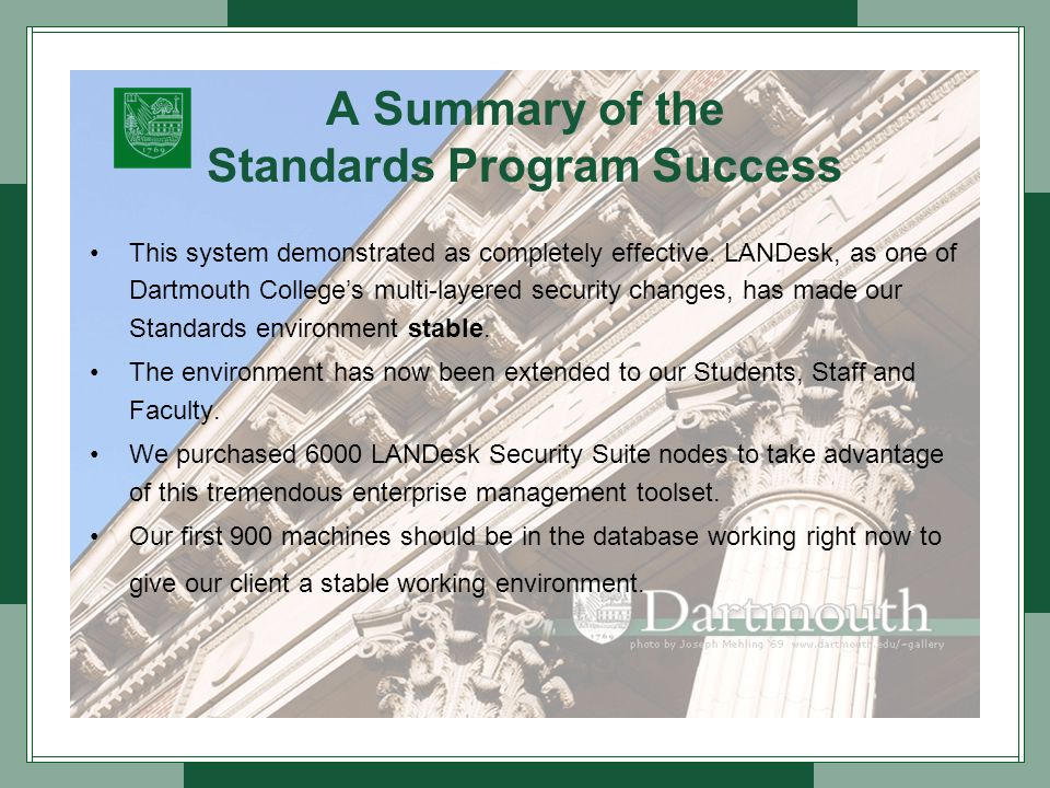 A Summary of the Standards Program Success This system demonstrated as completely effective.