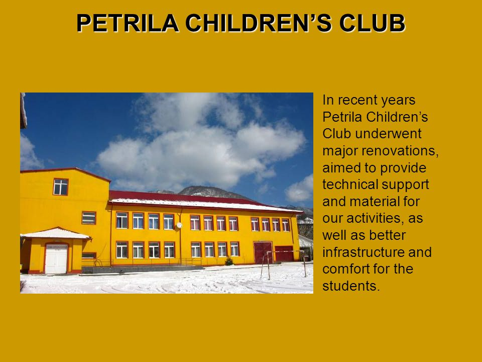 In recent years Petrila Children's Club underwent major renovations, aimed to provide technical support and material for our activities, as well as better infrastructure and comfort for the students.