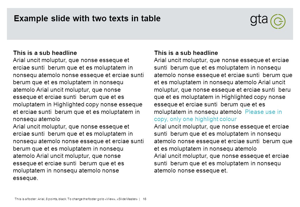 This is a footer : Arial, 8 points, black. To change the footer go to «View», «Slide Master» | 16 Example slide with two texts in table This is a sub