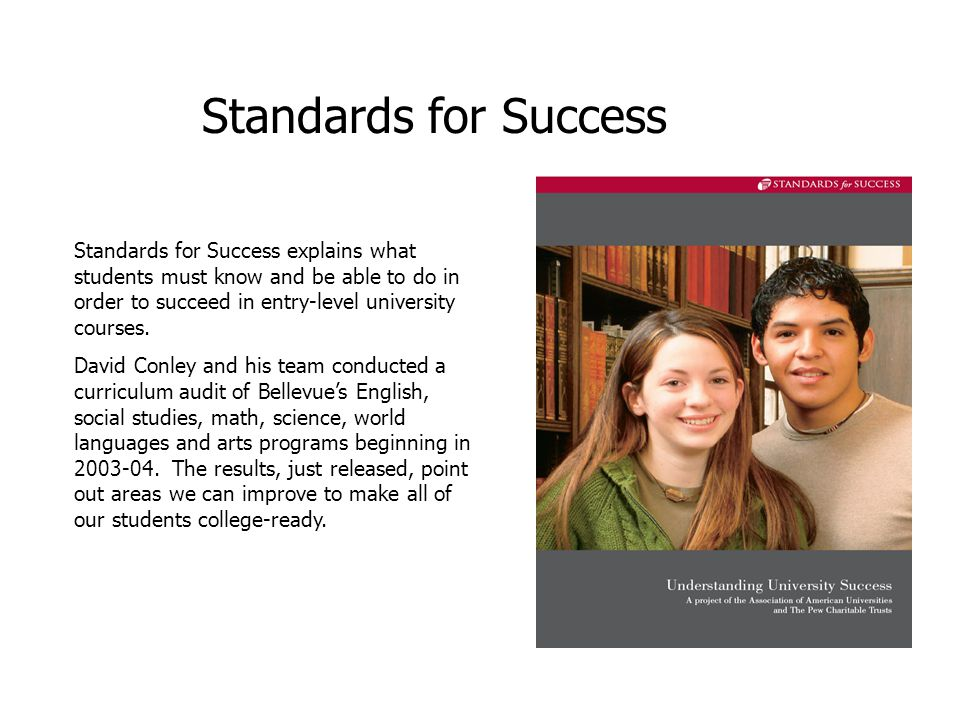 Standards for Success explains what students must know and be able to do in order to succeed in entry-level university courses.