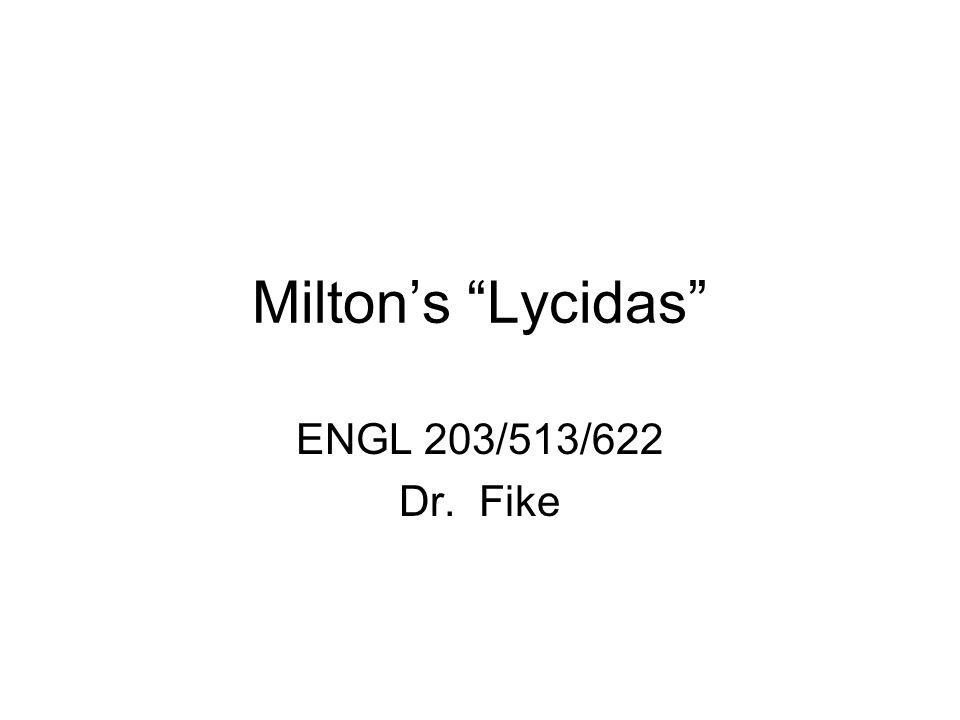 "Milton's ""Lycidas"" ENGL 203/513/622 Dr. Fike"