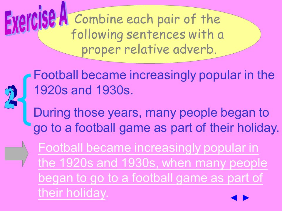 Combine each pair of the following sentences with a proper relative adverb. Our teacher told us about the fall of 1621. The Pilgrims celebrated the fi