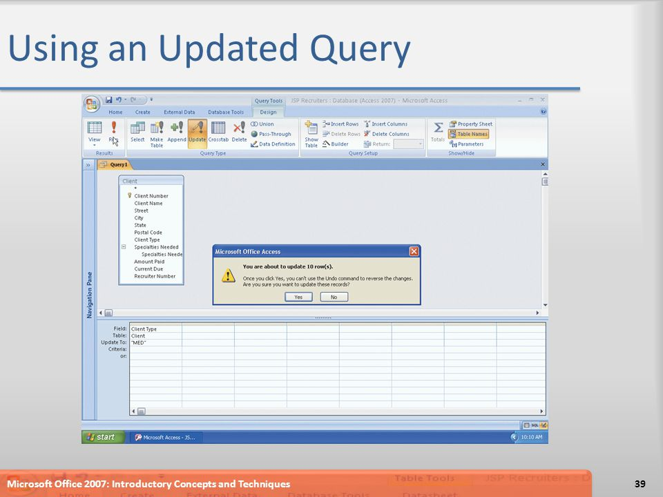 Using an Updated Query Microsoft Office 2007: Introductory Concepts and Techniques39