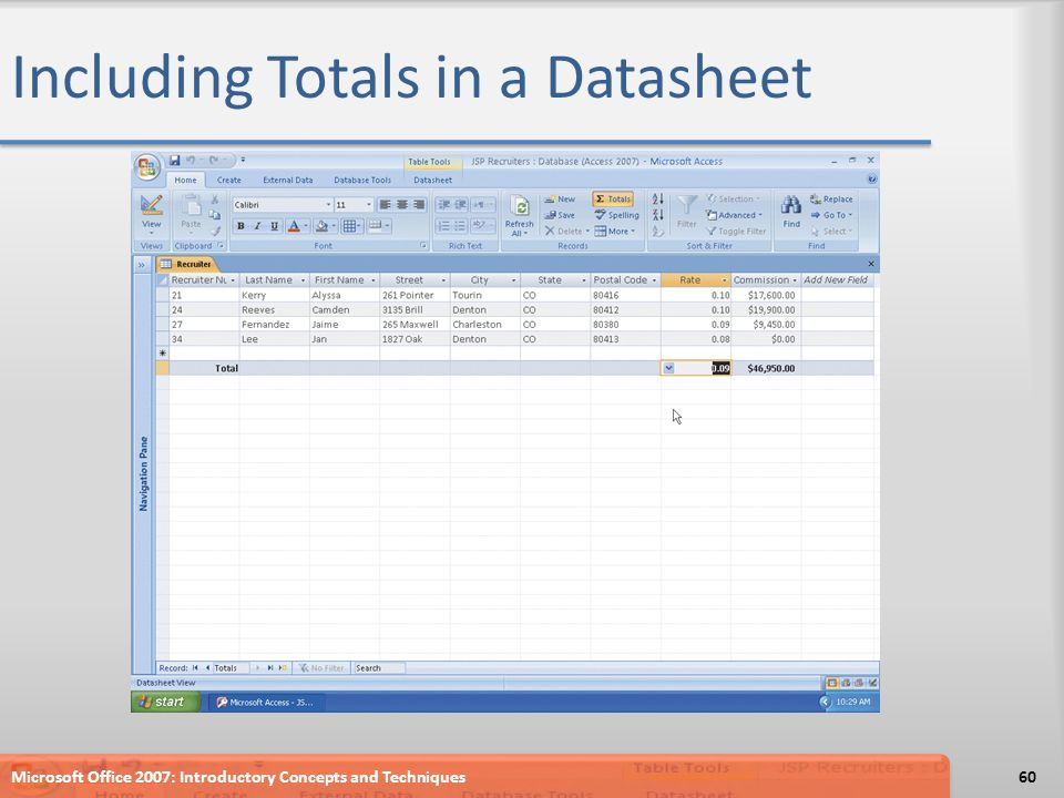 Including Totals in a Datasheet Microsoft Office 2007: Introductory Concepts and Techniques60
