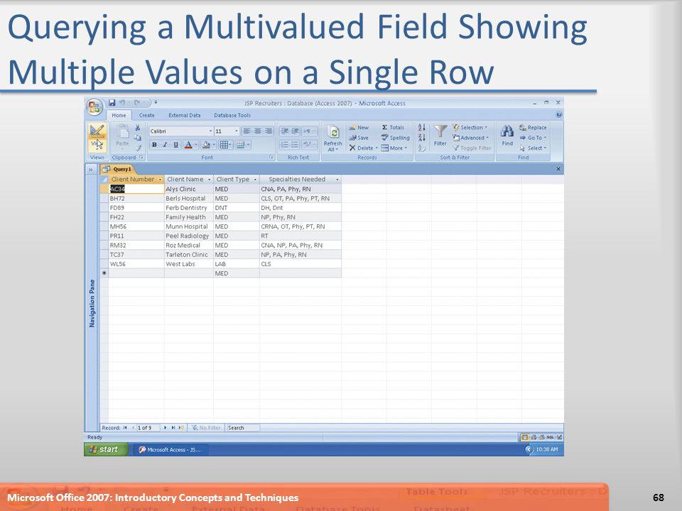 Querying a Multivalued Field Showing Multiple Values on a Single Row Microsoft Office 2007: Introductory Concepts and Techniques68