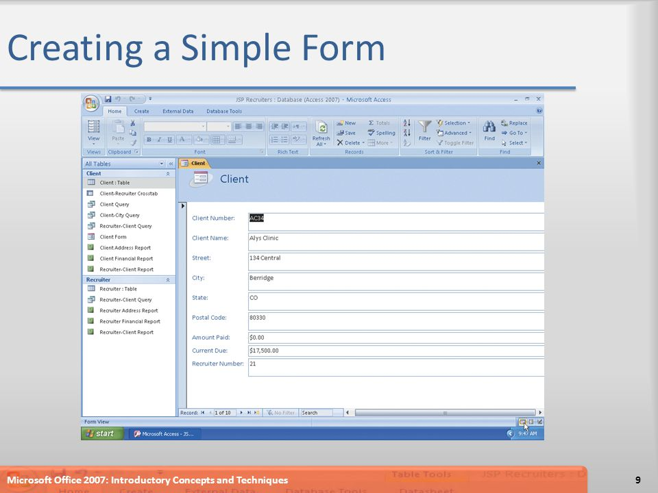 Creating a Simple Form Microsoft Office 2007: Introductory Concepts and Techniques9