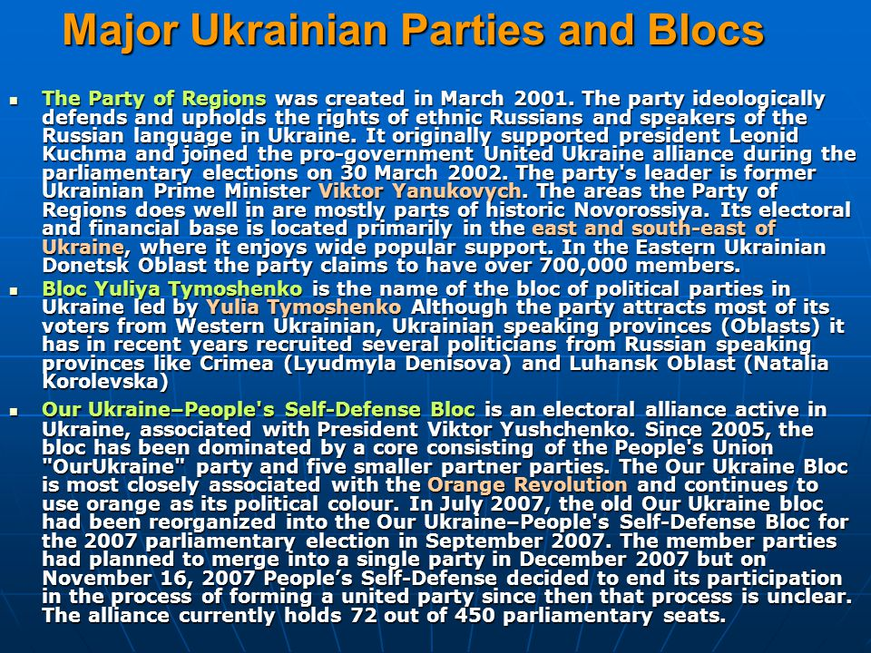 Major Ukrainian Parties and Blocs The Party of Regions was created in March 2001.