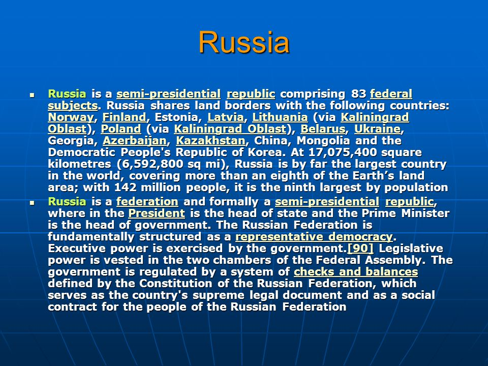 Russia Russia is a semi-presidential republic comprising 83 federal subjects.