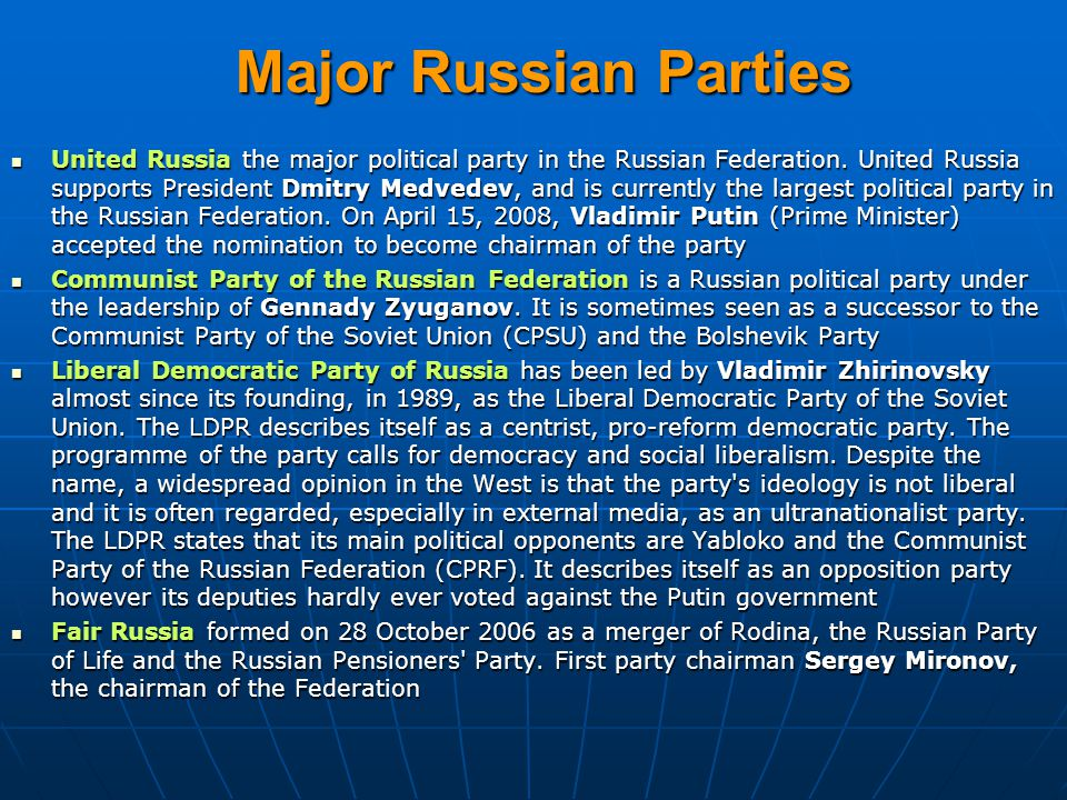 Major Russian Parties United Russia the major political party in the Russian Federation.