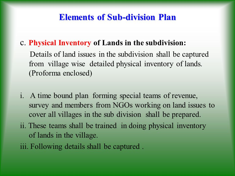 Elements of Sub-division Plan d.Details of Village wise land issues in the sub division : i.