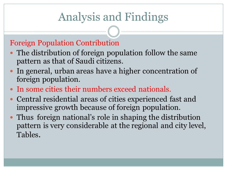 Analysis and Findings Foreign Population Contribution The distribution of foreign population follow the same pattern as that of Saudi citizens.