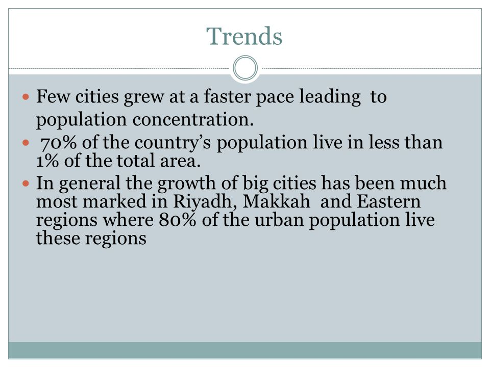 Trends Few cities grew at a faster pace leading to population concentration. 70% of the country's population live in less than 1% of the total area. I