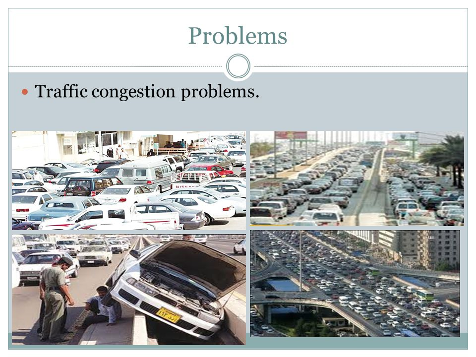 Traffic congestion problems.