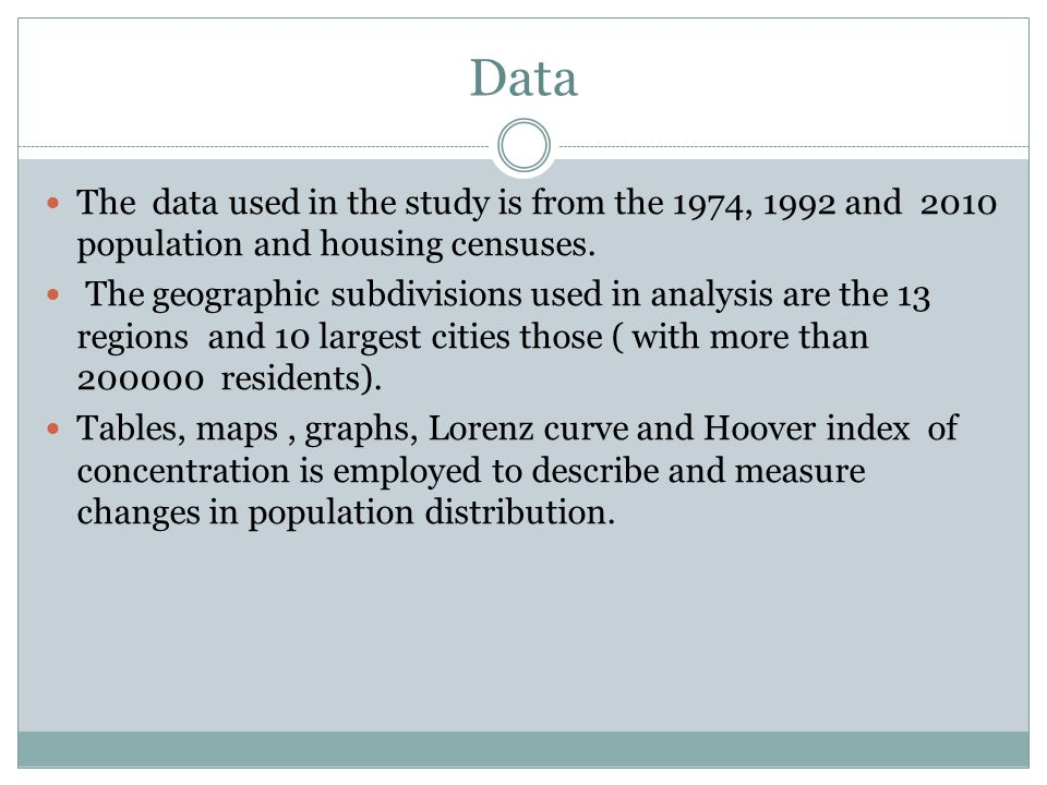 Data The data used in the study is from the 1974, 1992 and 2010 population and housing censuses. The geographic subdivisions used in analysis are the