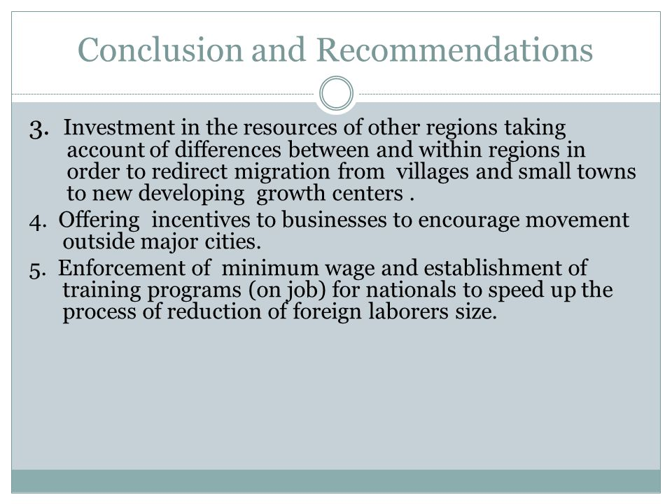 Conclusion and Recommendations 3. Investment in the resources of other regions taking account of differences between and within regions in order to re