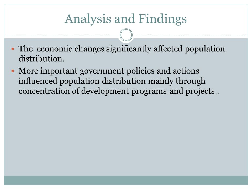 Analysis and Findings The economic changes significantly affected population distribution.