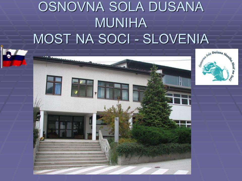 OSNOVNA SOLA DUSANA MUNIHA MOST NA SOCI - SLOVENIA