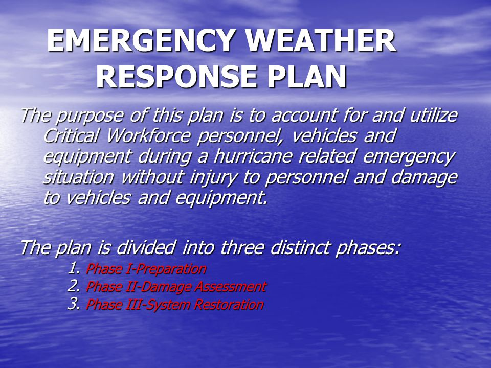 The purpose of this plan is to account for and utilize Critical Workforce personnel, vehicles and equipment during a hurricane related emergency situation without injury to personnel and damage to vehicles and equipment.