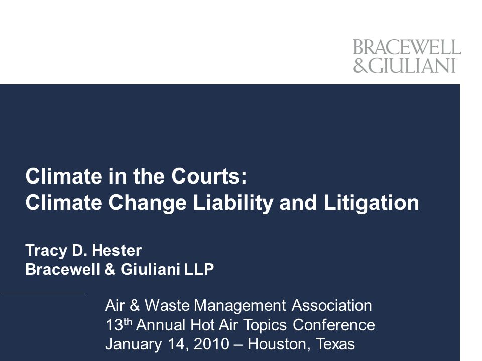 Climate in the Courts: Climate Change Liability and Litigation Tracy D.