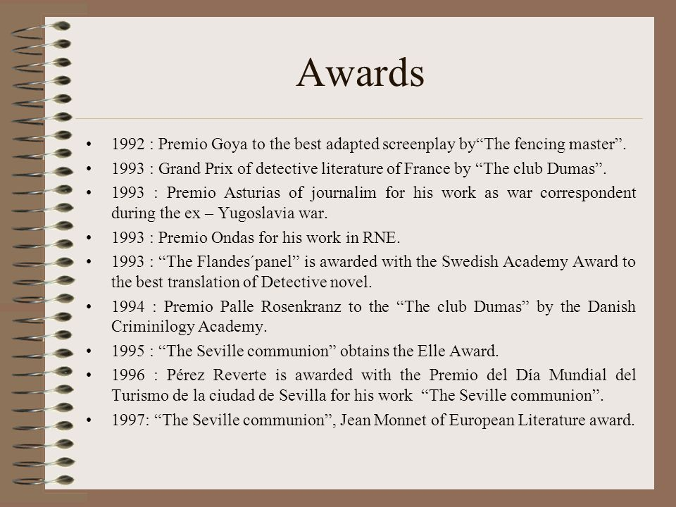 Awards 1992 : Premio Goya to the best adapted screenplay by The fencing master .