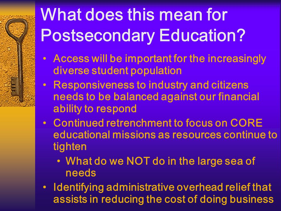 What does this mean for Postsecondary Education.