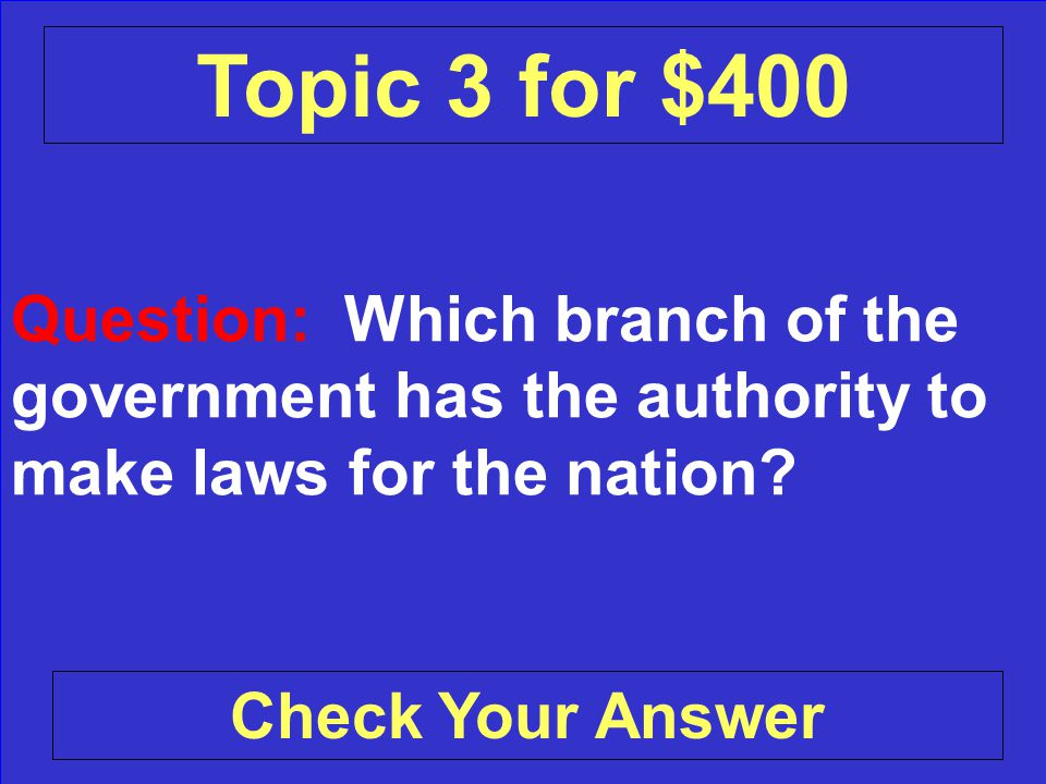 Answer: The Supreme Court Back to the Game Board Topic 3 for $300
