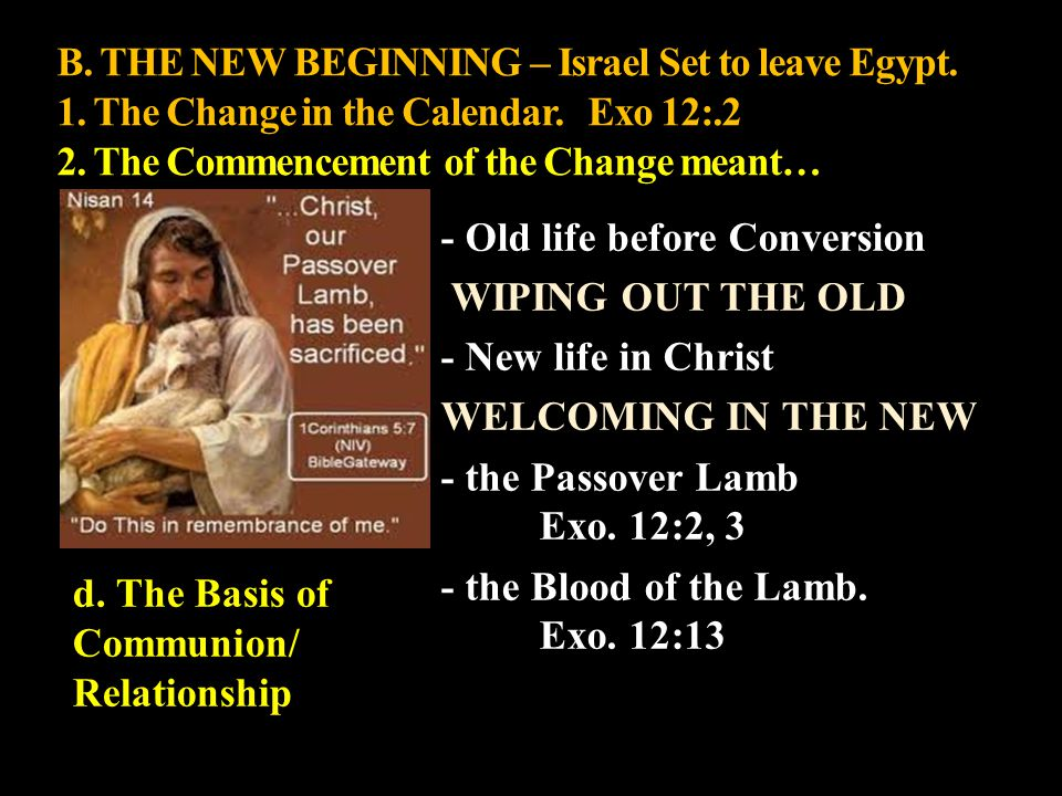 B.THE NEW BEGINNING – Israel Set to leave Egypt. 1.