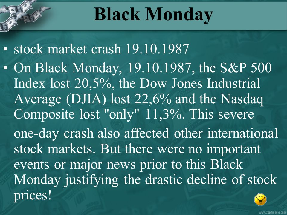 major stock market drop major: more important; bigger; more severe drop: the decline of stock prices stock market crash
