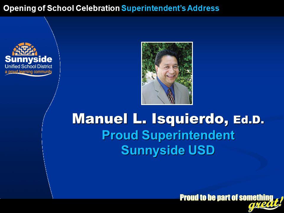 Opening of School Celebration 2008 Manuel L. Isquierdo, Ed.D.