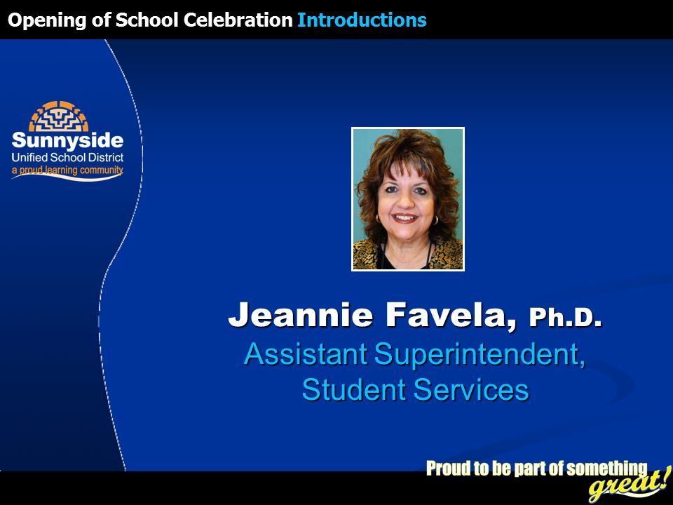 Opening of School Celebration 2008 Jeannie Favela, Ph.D.