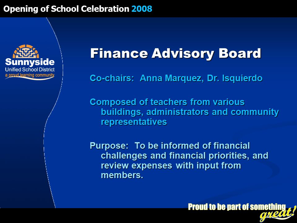 Opening of School Celebration 2008 Finance Advisory Board Co-chairs: Anna Marquez, Dr.