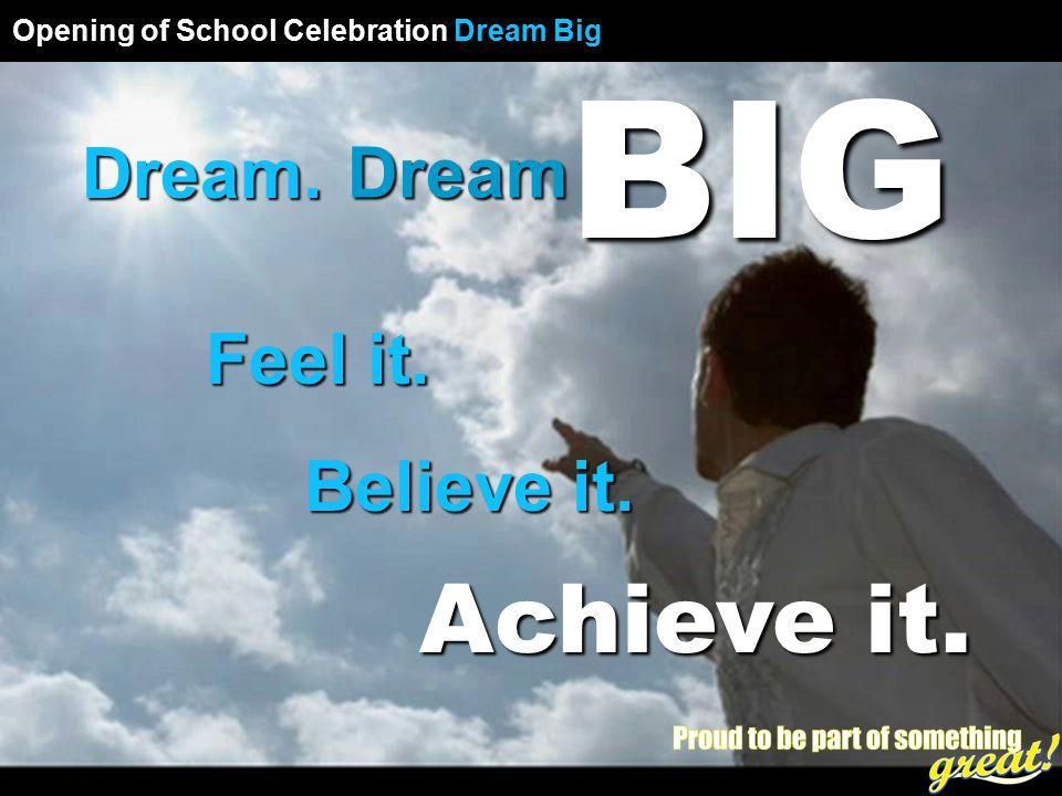 Opening of School Celebration 2008 Dream. BIG Feel it.