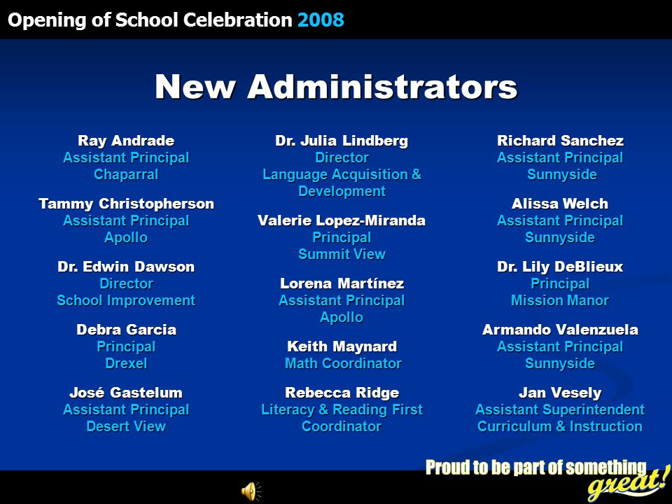 Opening of School Celebration 2008 New Administrators Ray Andrade Assistant Principal Chaparral Tammy Christopherson Assistant Principal Apollo Dr.