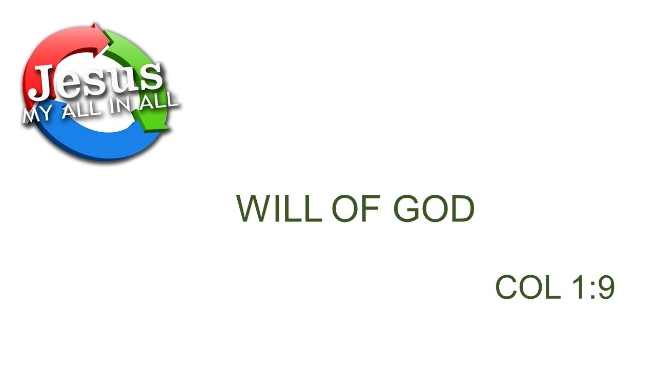 WILL OF GOD COL 1:9