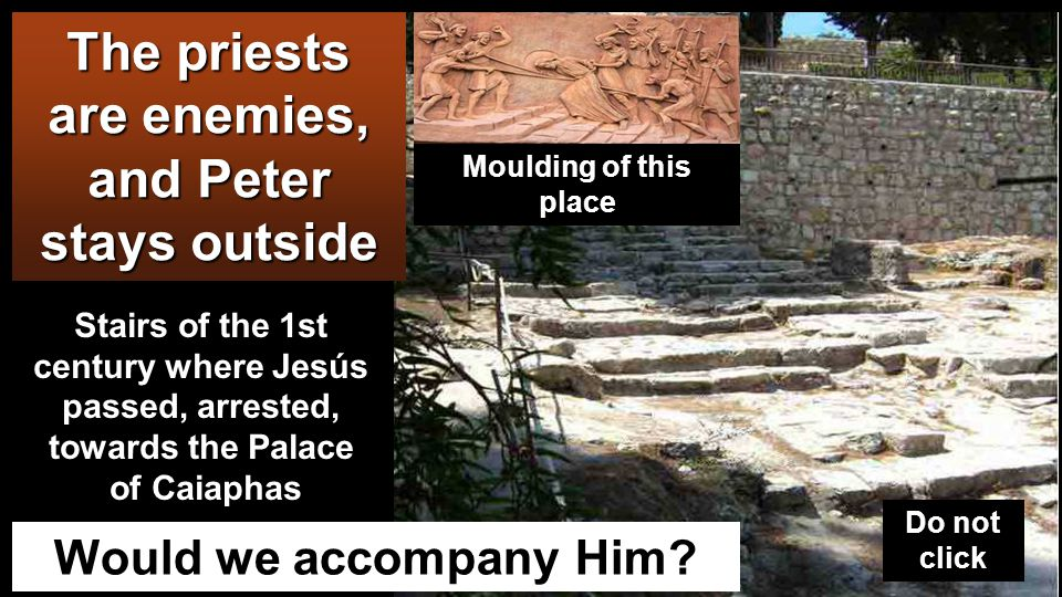 CAIAPHAS PALACE And they led Jesus to the high priest.