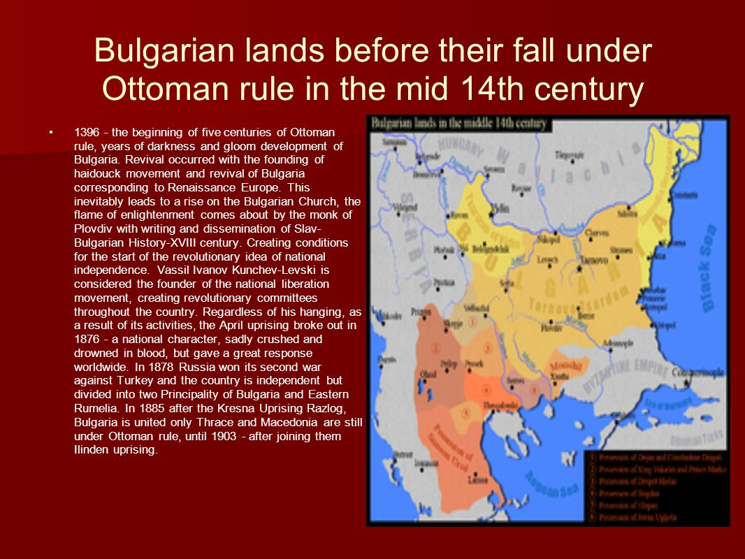 Bulgarian lands before their fall under Ottoman rule in the mid 14th century 1396 - the beginning of five centuries of Ottoman rule, years of darkness and gloom development of Bulgaria.