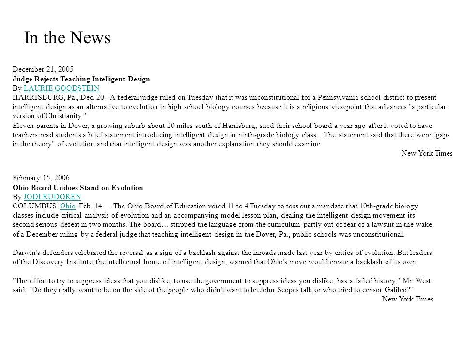 December 21, 2005 Judge Rejects Teaching Intelligent Design By LAURIE GOODSTEINLAURIE GOODSTEIN HARRISBURG, Pa., Dec.