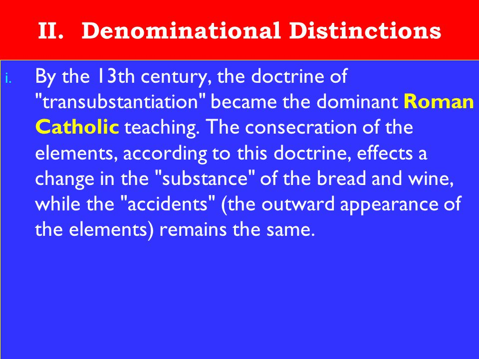 15 II. Denominational Distinctions i. By the 13th century, the doctrine of