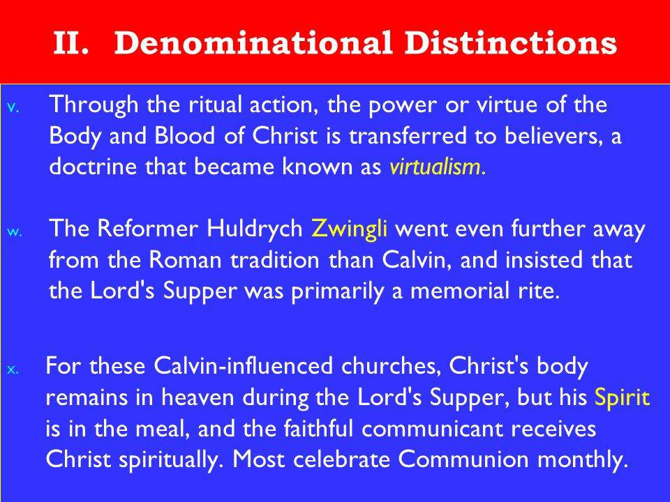 21 II. Denominational Distinctions v. Through the ritual action, the power or virtue of the Body and Blood of Christ is transferred to believers, a do