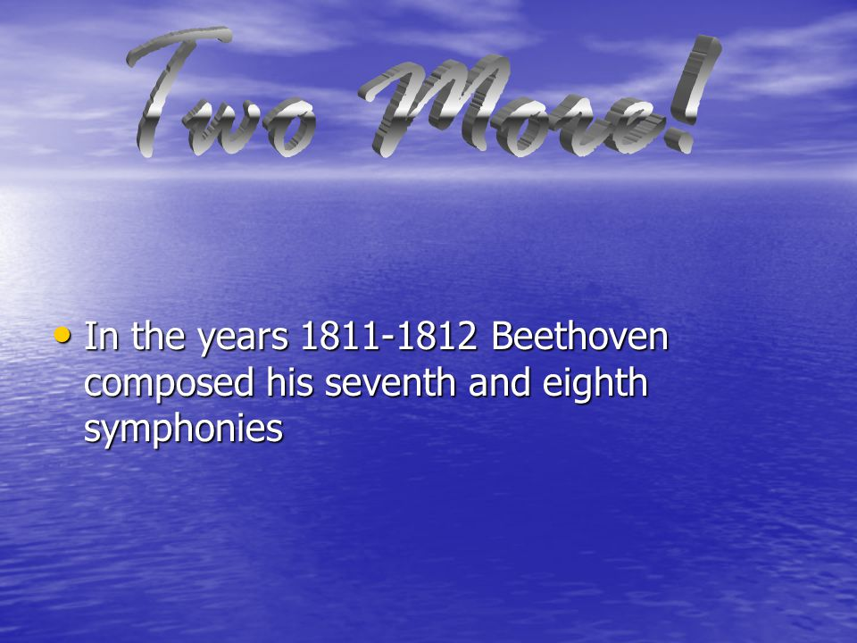 FIVE AND SIX Between the years of 1806 1807 Beethoven composed his fifth and sixth symphonies Between the years of 1806 1807 Beethoven composed his fifth and sixth symphonies