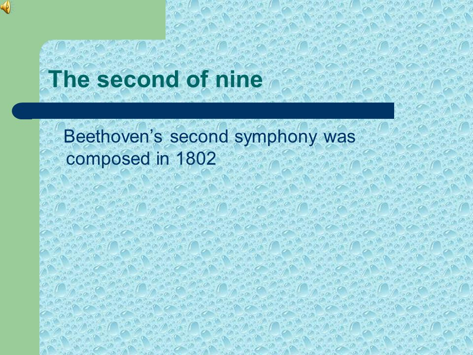 The second of nine Beethoven's second symphony was composed in 1802