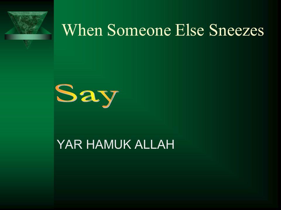 ALHAMDU LILLAH When Sneezing