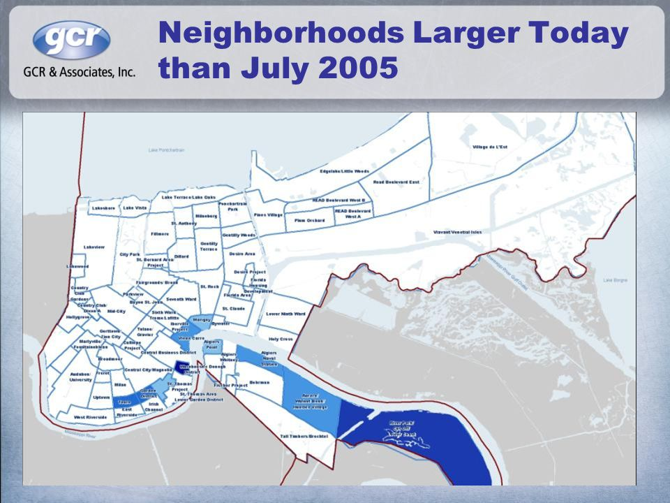 Neighborhoods Larger Today than July 2005