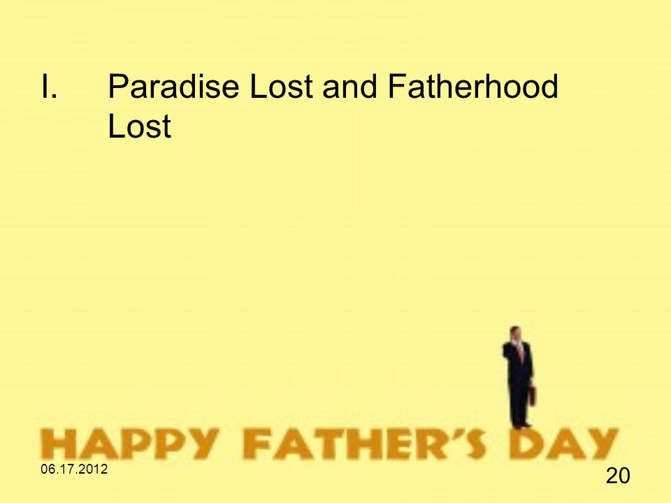 06.17.2012 20 I.Paradise Lost and Fatherhood Lost
