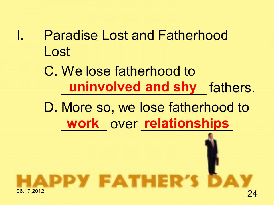06.17.2012 24 I.Paradise Lost and Fatherhood Lost C.