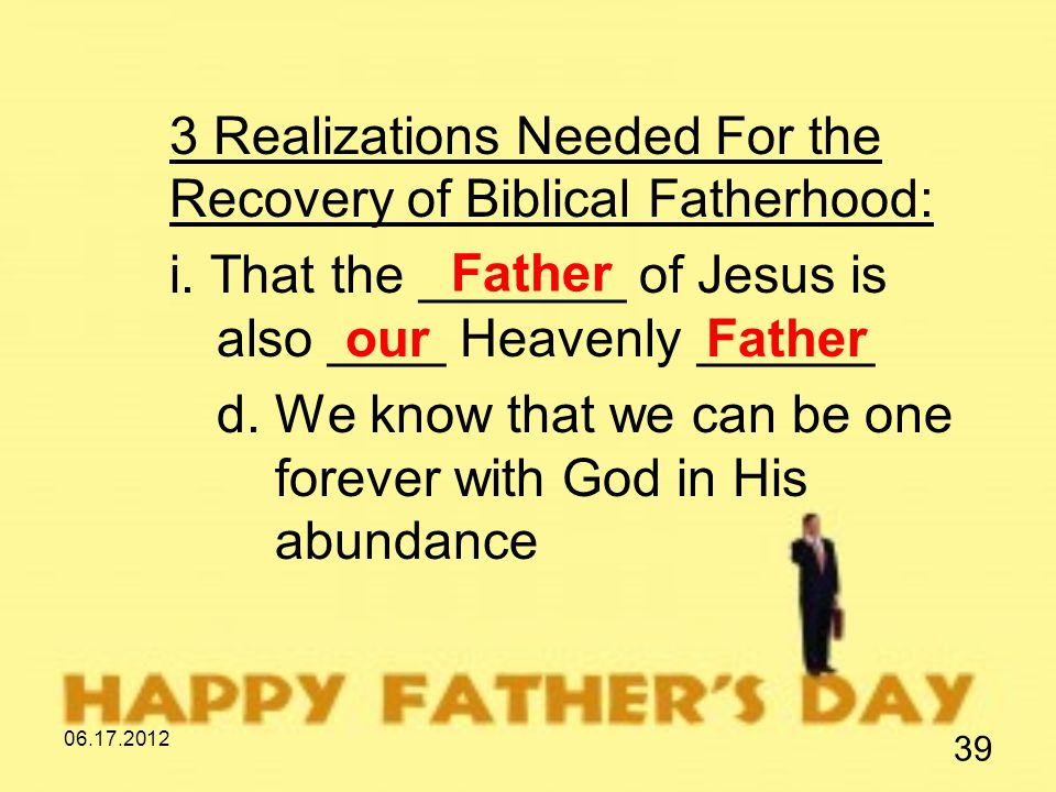 06.17.2012 39 3 Realizations Needed For the Recovery of Biblical Fatherhood: i.